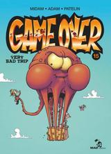 GAME OVER T15: VERY BAD TRIP