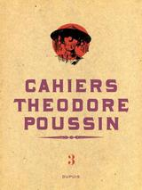 THEODORE POUSSIN - CAHIERS T3: THEODORE POUSSIN - CAHIERS, TOME 3/4