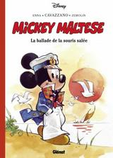MICKEY MALTESE: LA BALLADE DE LA SOURIS SALEE