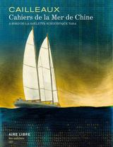 CAHIERS DE  LA MER DE CHINE - TARA EXPEDITION