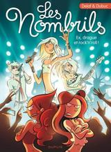 LES NOMBRILS T8: EX, DRAGUE ET ROCK'N'ROLL !