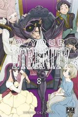 TO YOUR ETERNITY T8