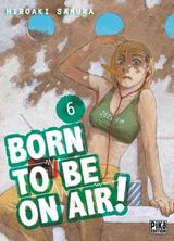 BORN TO BE ON AIR! T6