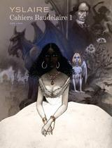 BAUDELAIRE - CAHIERS T1: BAUDELAIRE - CAHIERS, TOME 1/3