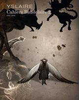 BAUDELAIRE - CAHIERS T2: BAUDELAIRE - CAHIERS, TOME 2/3