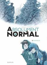 ABSOLUMENT NORMAL T2: TOUS SEULS